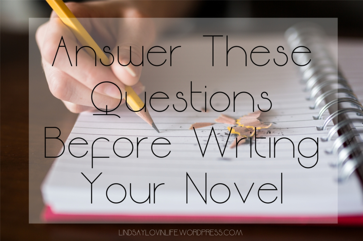 Answer These Questions Before Writing Your Novel