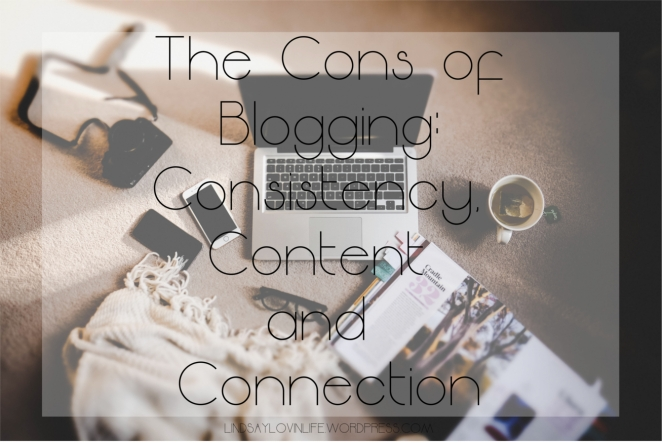 The Cons Of Blogging Consistency, content and connection.jpg