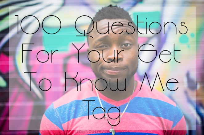 100 Questions for your get to know me tag