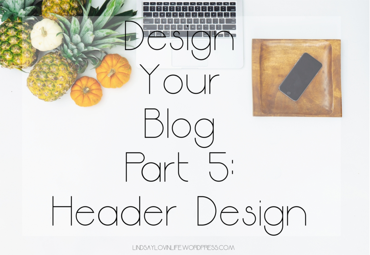 Design Your Blog Part 5: Header Design