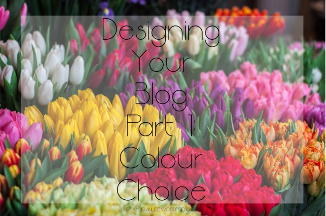 Designing Your Blog Part One - Colour Choice.jpg