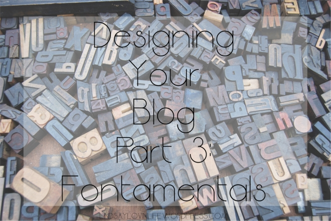 Designing Your Blog Part Three Fontamentals