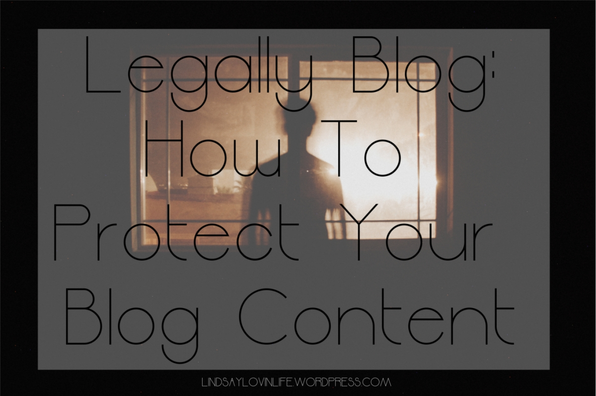 Legally Blog – How To Protect Your Blog Content