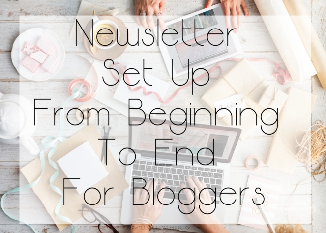 Newsletter Set Up From Beginning To End For Bloggers.jpeg