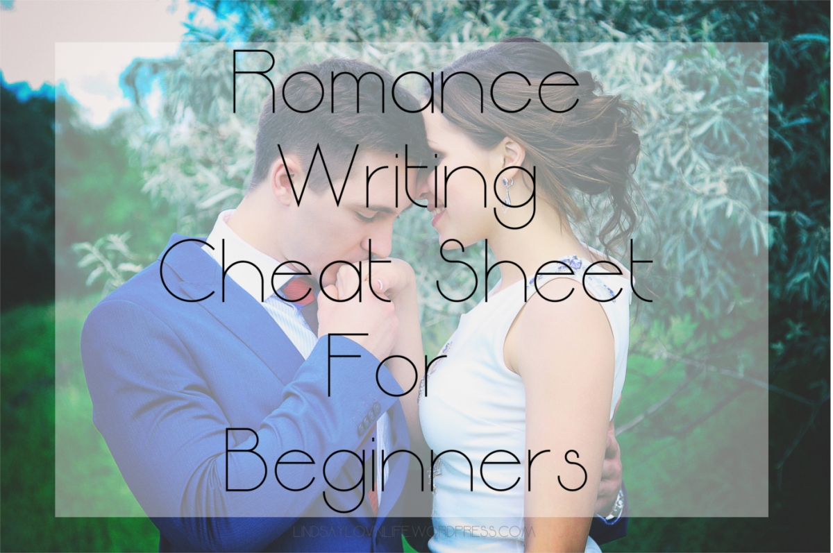 The Best Of 2017 Romance Writing Cheat Sheet For Beginners Love
