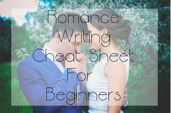Romance Writing Cheat Sheet For Beginners