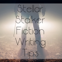 Stellar Stalker Fiction Writing Tips