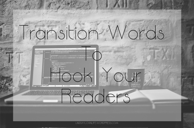Transition Words To Hook Your Readers