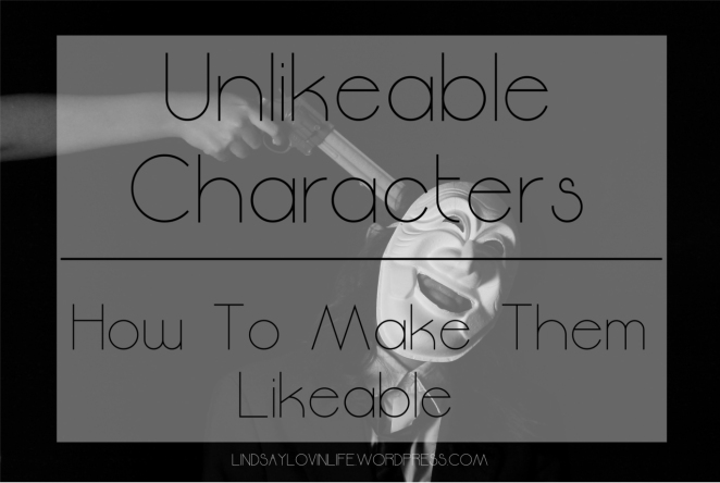 Unlikeable Characters