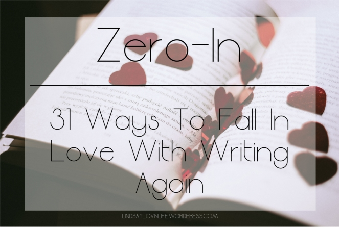 Zero in how to fall in love with writing again