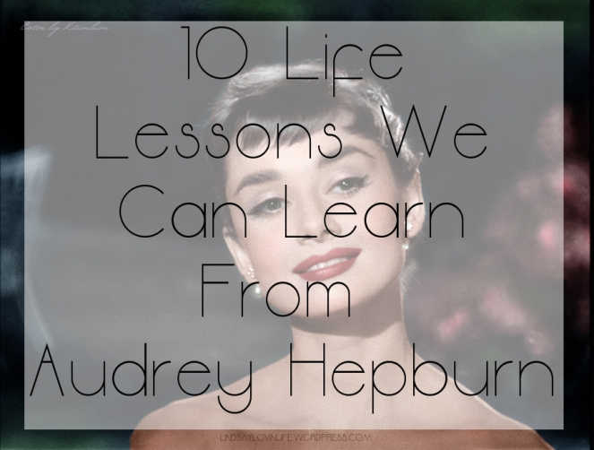 10 Life Lessons We Can Learn From Audrey Hepburn