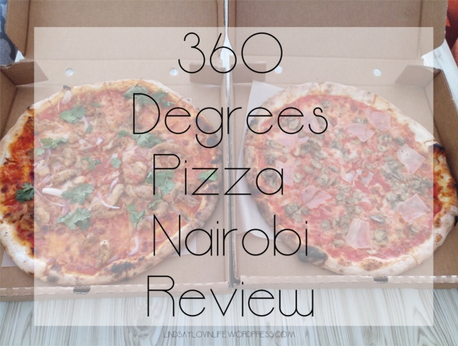 360 Degrees Pizza Nairobi Review