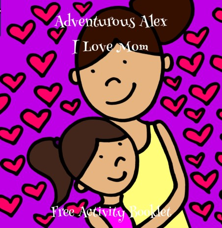 Adventurous Alex I Love Mom Activity Booklet.jpg