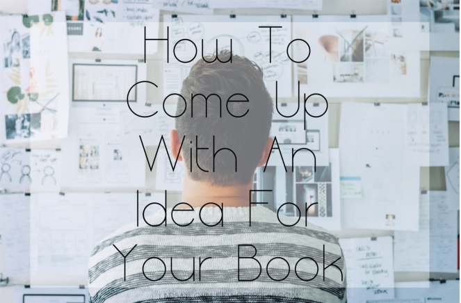 How To Come Up With An Idea For Your Book