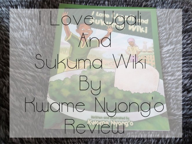 I Love Ugali And Sukuma Wiki By Kwame Nyong_o Review
