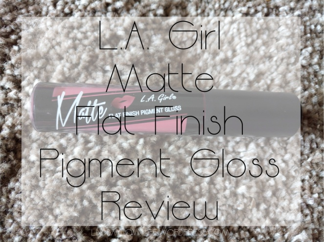 LA Girl Matte Gloss Review Cover Image