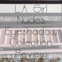 Stuff I Love Saturday: L.A. Girl Nudes Eyeshadow Collection Review