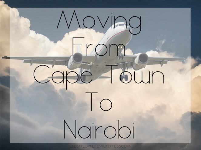 Moving From Cape oTown To Nairobi.jpeg