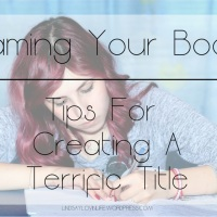 #WritingWednesday: Naming Your Book – Tips For Creating A Terrific Title