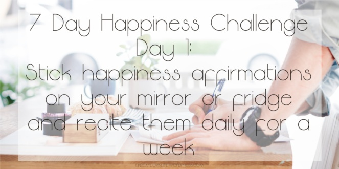 7 Day Happiness Challenge Day 1