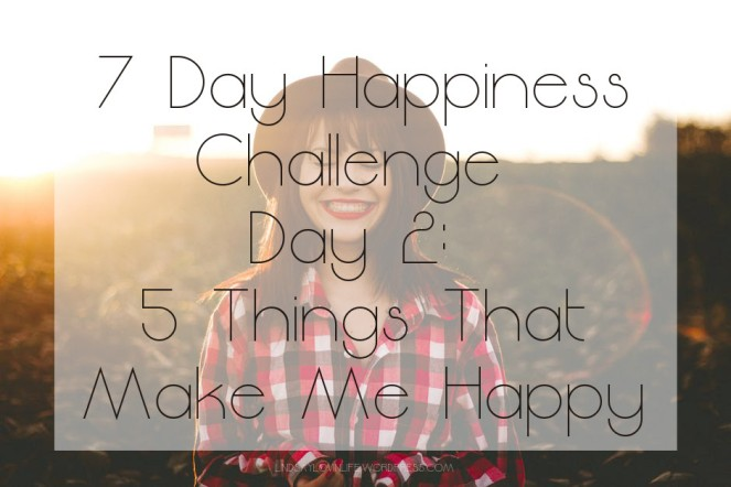 7 Day Happiness Challenge Day 2