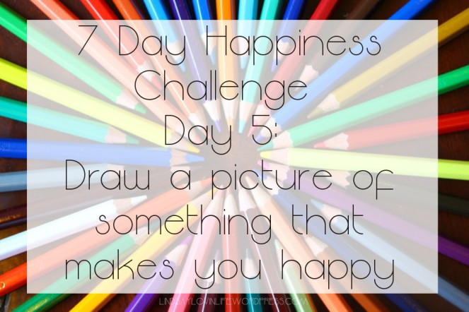 7 Day Happiness Challenge Day 5.jpeg