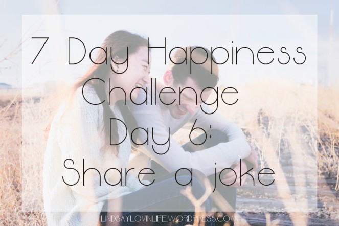 7 Day Happiness Challenge Day 6