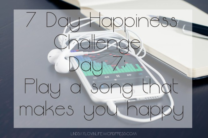 7 Day Happiness Challenge Day 7