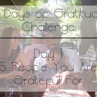 7 Days of Gratitude Challenge - Day 1: 5 People You Are Grateful For