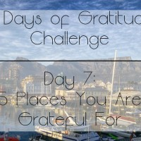 7 Days of Gratitude Challenge -  Day 7: 5 Places You Are Grateful For
