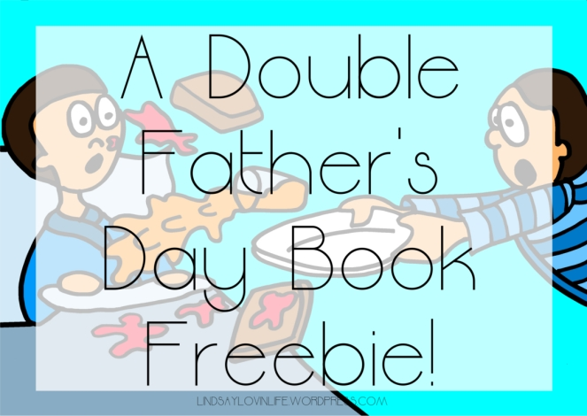 A Double Father's Day Book Freebie!
