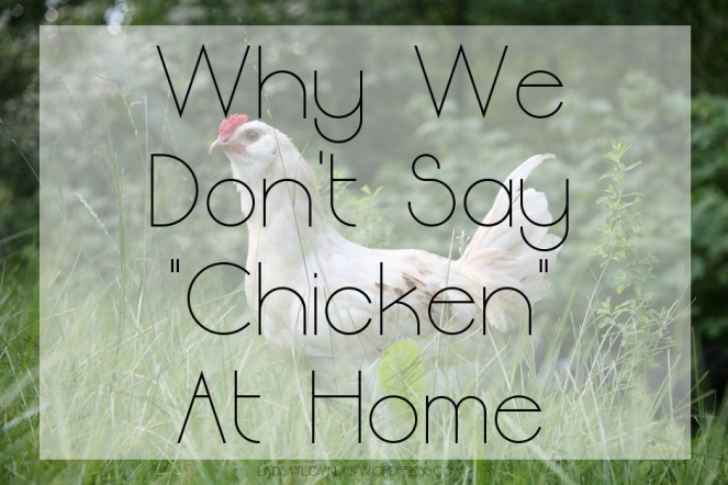 Why We Don't Say Chicken At Home
