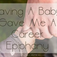Having A Baby Gave Me A Career Epiphany