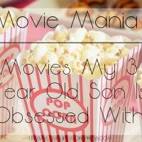 Movie Mania - Movies My 3 Year Old Son Is Obsessed With