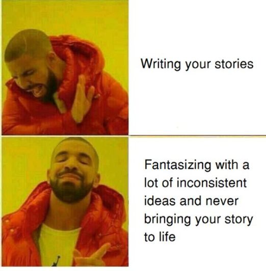 The Drake meme about not wanting to write your stories but instead fantasize with a lot of inconsistent ideas and never bringing your story to life, may mean you should repurpose old content
