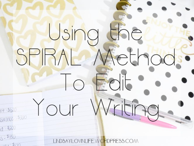 Using the SPIRAL Method To Edit Your Writing