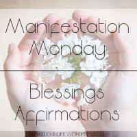 Manifestation Monday: Blessings Affirmations