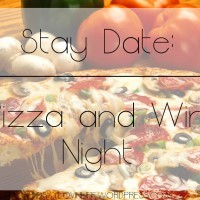 Stay Date – Pizza and Wine Night
