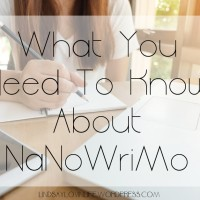 What You Need To Know About NaNoWriMo