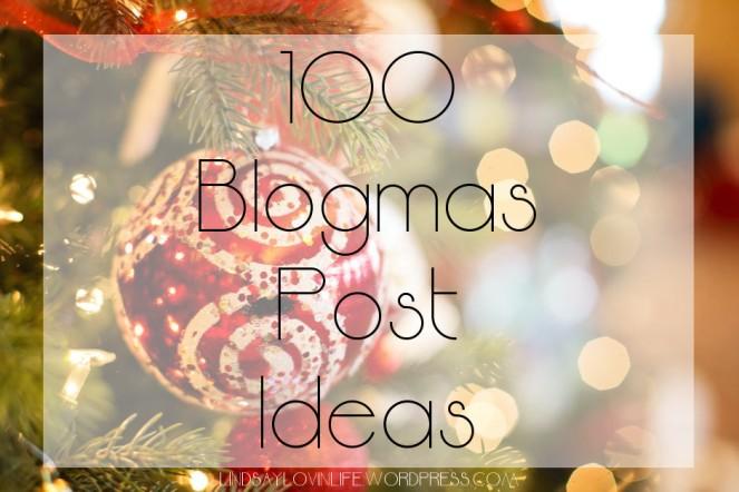 100 Blogmas Post Ideas.jpg