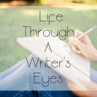 Life Through a Writer's Eyes