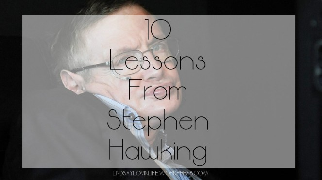 10 Lessons from Stephen Hawking
